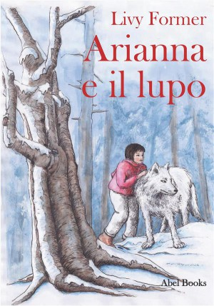 Arianna e il lupo  by Livy Former from StreetLib SRL in Teen Novel category