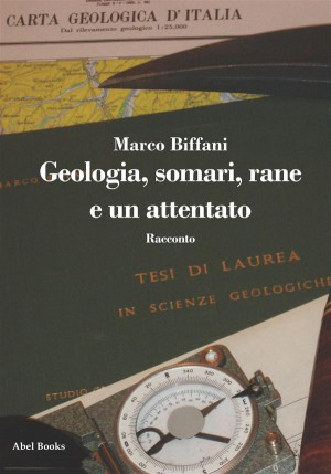Geologia, somari, rane e un attentato by Marco Biffani from StreetLib SRL in Lifestyle category