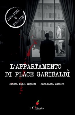 Lappartamento di Place Garibaldì by Bianca Degli Esposti e Annamaria Zucconi from StreetLib SRL in True Crime category