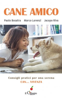 Cane Amico. Consigli pratici per una serena can... vivenza by Jacopo Riva from StreetLib SRL in Pet category