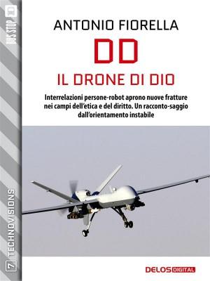 DD - Il Drone di Dio by Antonio Fiorella from StreetLib SRL in Engineering & IT category