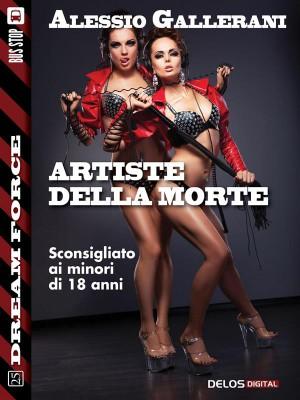Artiste della morte by Alessio Gallerani from  in  category
