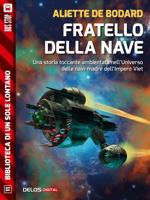 Fratello della nave by Aliette de Bodard from StreetLib SRL in History category