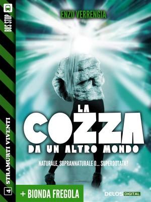 La cozza da un altro mondo + Bionda fregola by Enzo Verrengia from StreetLib SRL in General Novel category