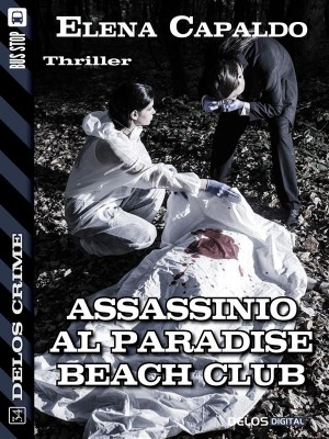 Assassinio al Paradise Beach Club by Elena Capaldo from StreetLib SRL in General Novel category