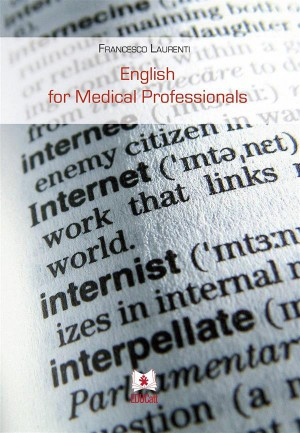 English for Medical Professionals – Nuova Edizione by Francesco Laurenti from StreetLib SRL in Language & Dictionary category