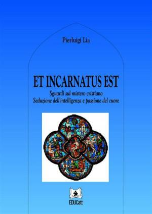 Et incarnatus est by Pier Luigi Lia from StreetLib SRL in Religion category