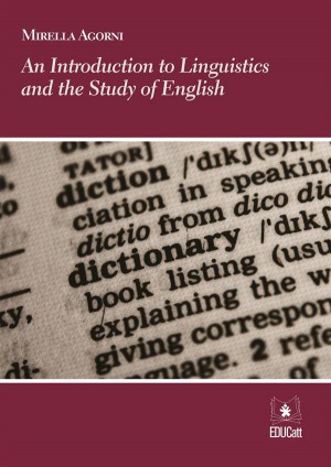 An Introduction to Linguistics and the Study of English by Mirella Agorni from StreetLib SRL in Language & Dictionary category