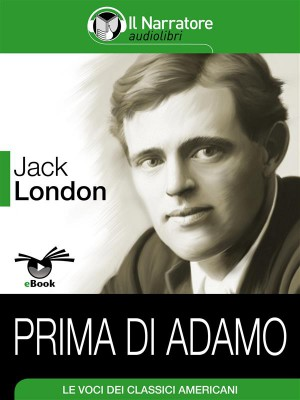 Prima di Adamo by Jack London from StreetLib SRL in Classics category