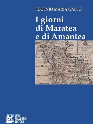 I Giorni di Maratea e di Amantea by Eugenio Maria Gallo from StreetLib SRL in History category