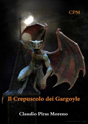 Il Crepuscolo dei Gargoyle by Claudio Piras Moreno from StreetLib SRL in General Novel category