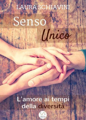 Senso Unico - Lamore ai tempi della diversità by Laura Schiavini from StreetLib SRL in General Novel category