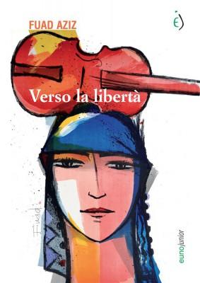 Verso la libertà by Fuad Aziz from StreetLib SRL in Teen Novel category