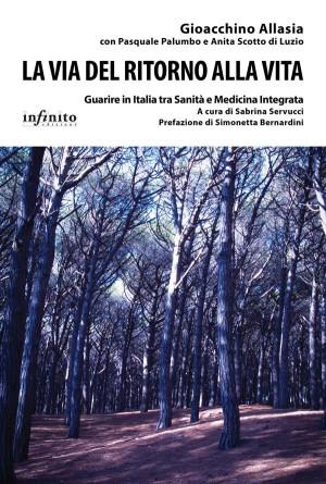 La via del ritorno alla vita by Gioacchino Allasia from StreetLib SRL in Family & Health category