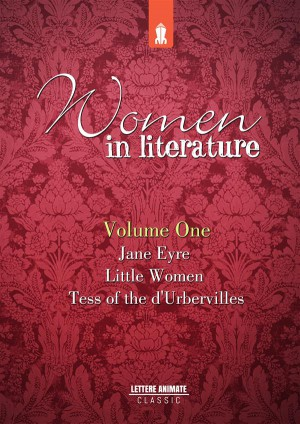 Women in Literature Vol.1: Jane Eyre, Little Women, Tess of the dUrbervilles
