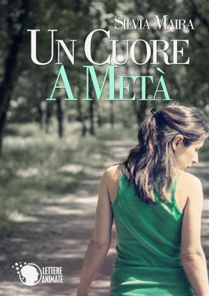 Un cuore a metà by Silvia Maira from StreetLib SRL in General Novel category