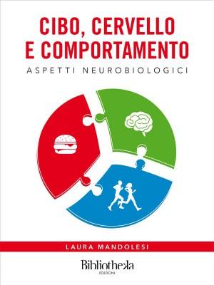 Cibo, Cervello e Comportamento by Laura Mandolesi from StreetLib SRL in Family & Health category