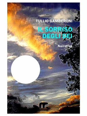 Il sorriso degli Dei by Tullio Gamberoni from StreetLib SRL in General Novel category