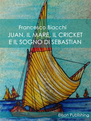 Juan, il mare, il cricket e il sogno di Sebastian by Francesco Biacchi from StreetLib SRL in Art & Graphics category