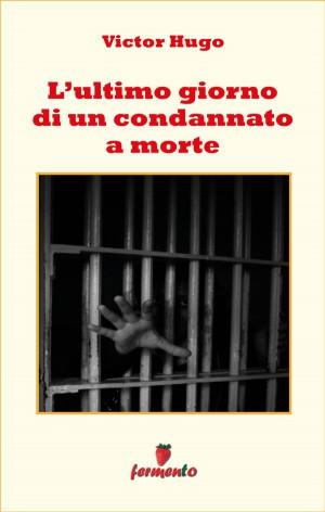 Lultimo giorno di un condannato a morte by Fulvio Ombrosi (traduttore) from StreetLib SRL in Classics category