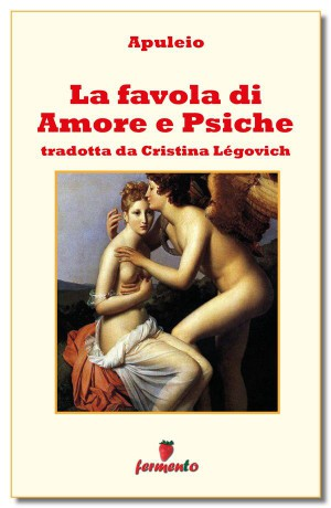La favola di amore e Psiche by Cristina Légovich (traduttore) from StreetLib SRL in Classics category