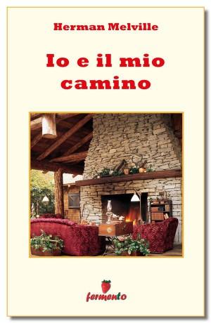 Io e il mio camino by Walter Sarri (traduttore) from StreetLib SRL in Classics category