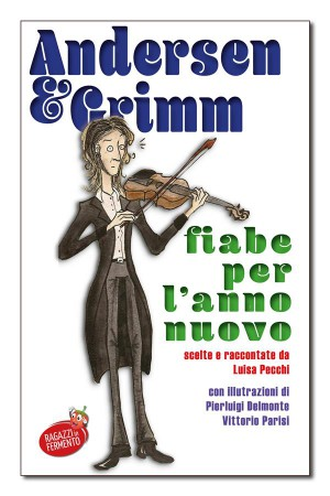 Andersen e Grimm Fiabe per lanno nuovo by Luisa Pecchi (traduttore) from StreetLib SRL in General Novel category