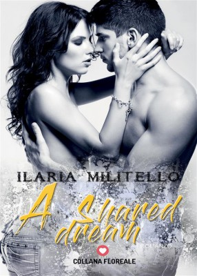 A shared dream (Floreale) by Ilaria Militello from StreetLib SRL in Romance category