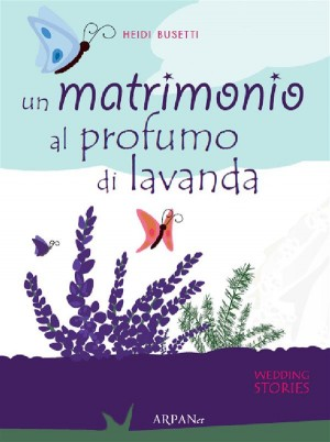 Un matrimono al profumo di lavanda by Heidi Busetti from StreetLib SRL in Family & Health category