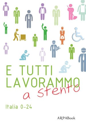 E tutti lavorammo a stento by AA. VV. from StreetLib SRL in Business & Management category