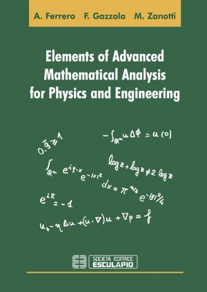 Elements of Advanced Mathematical Analysis for Physics and Engineering by Maurizio Zanotti from StreetLib SRL in General Novel category