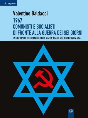 1967 Comunisti e Socialisti di fronte alla Guerra dei Sei Giorni by Valentino Baldacci from StreetLib SRL in History category