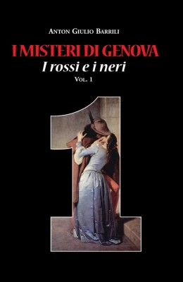 I misteri di Genova. I rossi e i neri. Vol. 1 by Anton Giulio Barrili from StreetLib SRL in History category