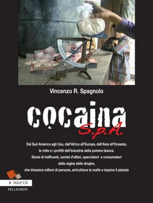 Cocaina S.p.A. by Vincenzo Rosario Spagnolo from StreetLib SRL in True Crime category