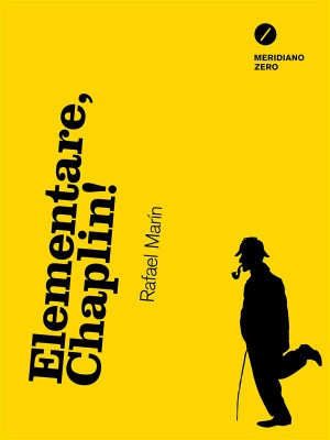 Elementare, Chaplin! by Rafael Marín from StreetLib SRL in General Novel category
