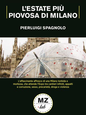 Lestate più piovosa di Milano by PIERLUIGI SPAGNOLO from StreetLib SRL in General Novel category