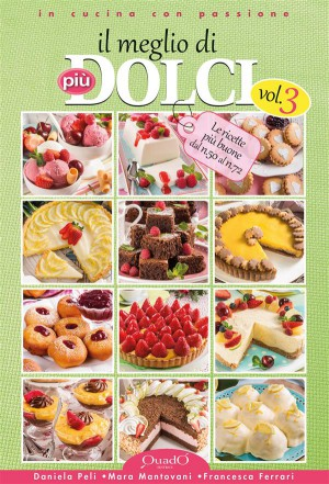 Il meglio di più dolci - Vol.3 by Francesca Ferrari from StreetLib SRL in Recipe & Cooking category
