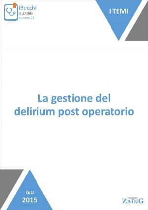 La gestione del delirium post operatorio by Elisa Marinelli from StreetLib SRL in Family & Health category