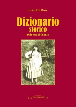 Dizionario storico della terra di Calabria by Luigi De Rose from StreetLib SRL in Language & Dictionary category