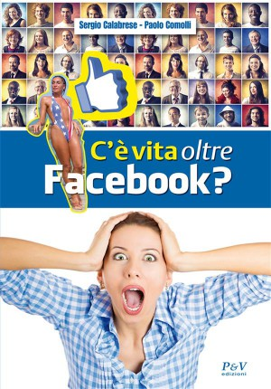 Cè vita oltre Facebook? by  Paolo Comolli from StreetLib SRL in Engineering & IT category