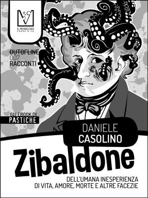 Zibaldone dell'umana inesperienza di vita, amore, morte e altre facezie by Daniele Casolino from StreetLib SRL in General Novel category