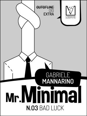 Mr. Minimal n. 03 by Gabriele Mannarino from StreetLib SRL in Teen Novel category