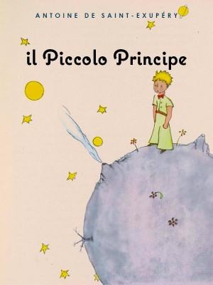 Il Piccolo Principe by Antoine de Saint-Exupe?ry from StreetLib SRL in Teen Novel category