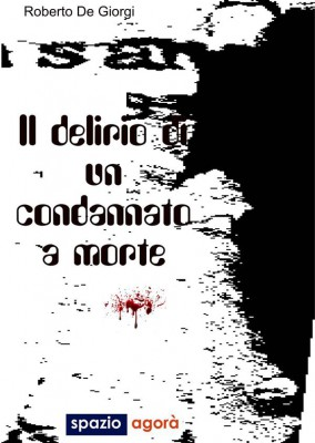 Delirio condannato a morte by Roberto De Giorgi from  in  category