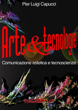 Arte & tecnologie by Pier Luigi Capucci from StreetLib SRL in Art & Graphics category