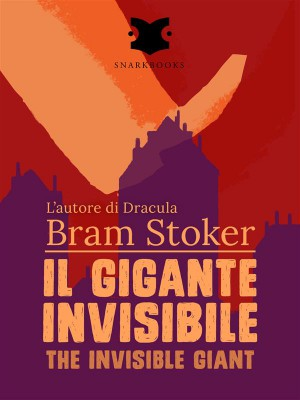 Il gigante invisibile / The Invisible Giant by Bram Stoker from StreetLib SRL in Teen Novel category