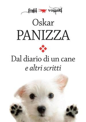 Dal diario di un cane e altri scritti by Oskar Panizza from StreetLib SRL in Classics category