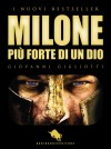MILONE, più forte di un dio by Giovanni Gigliotti from  in  category