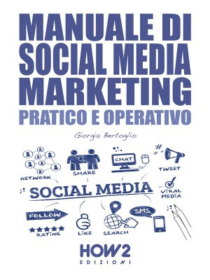 MANUALE DI SOCIAL MEDIA MARKETING. Pratico e Operativo by Giorgia Bertoglio from StreetLib SRL in Engineering & IT category
