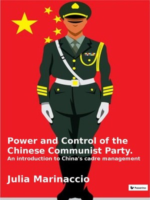 Power and Control of the Chinese Communist Party by Julia Marinaccio from StreetLib SRL in General Novel category